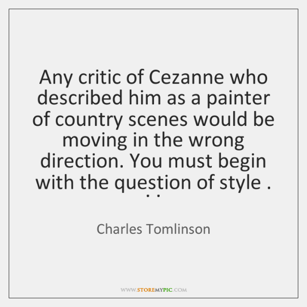 Any critic of Cezanne who described him as a painter of country ...