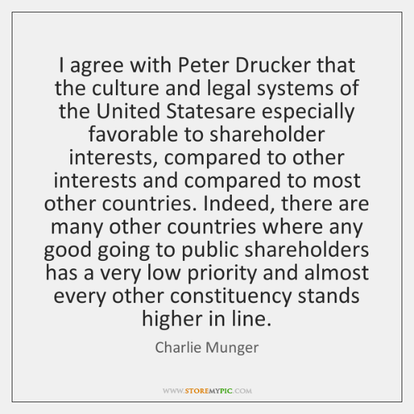 I agree with Peter Drucker that the culture and legal systems of ...