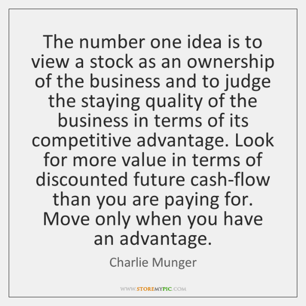 The number one idea is to view a stock as an ownership ...