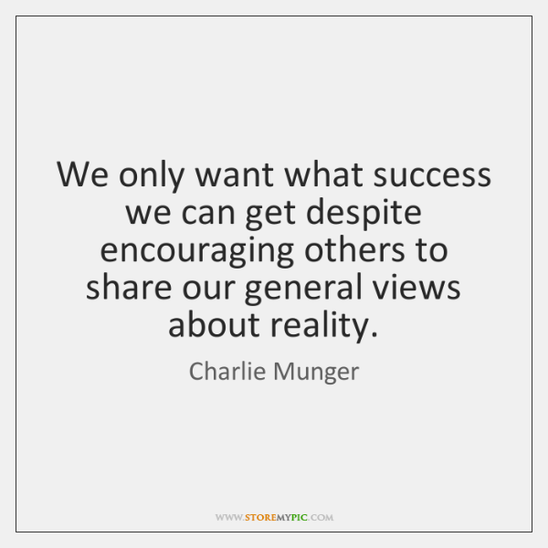 We only want what success we can get despite encouraging others to ...