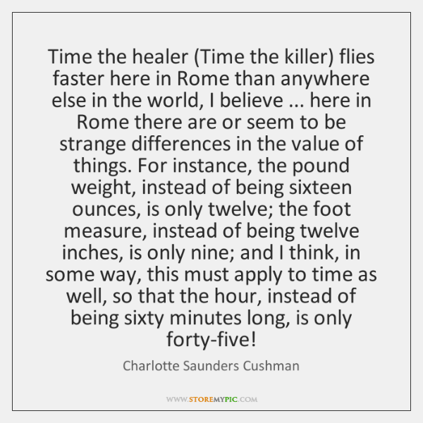 Time the healer (Time the killer) flies faster here in Rome than ...