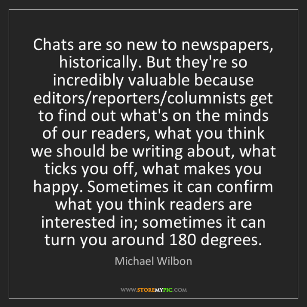 Michael Wilbon: Chats are so new to newspapers, historically. But they're...