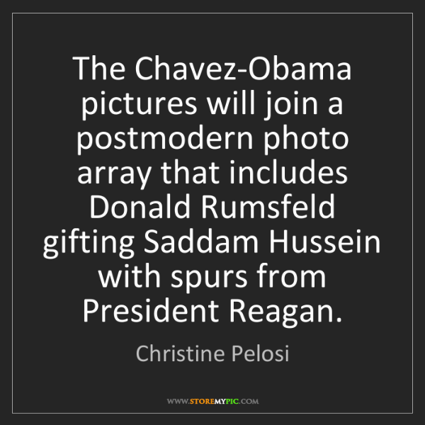 Christine Pelosi: The Chavez-Obama pictures will join a postmodern photo...