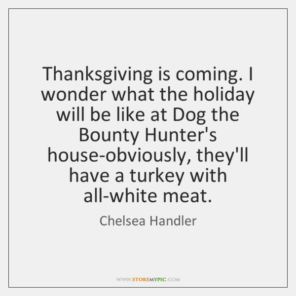 Thanksgiving is coming. I wonder what the holiday will be like at ...