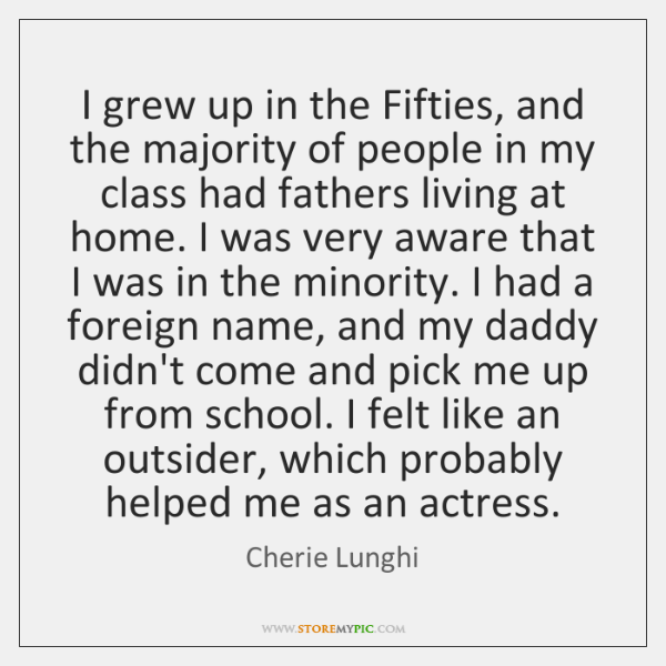 I grew up in the Fifties, and the majority of people in ...