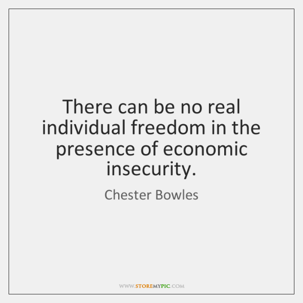 There can be no real individual freedom in the presence of economic ...