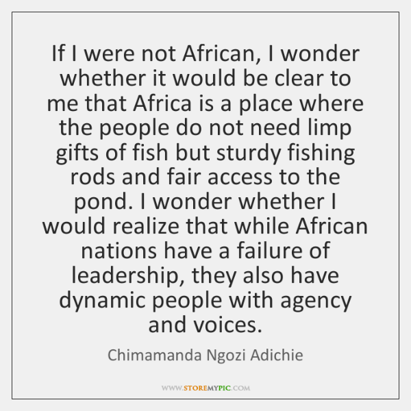 If I were not African, I wonder whether it would be clear ...