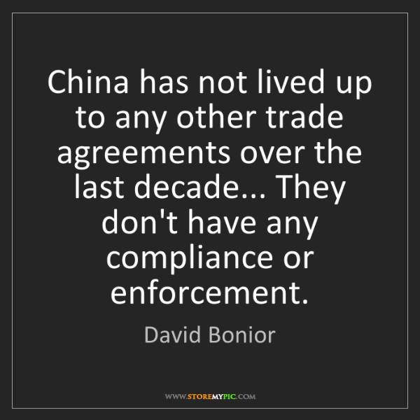 David Bonior: China has not lived up to any other trade agreements...