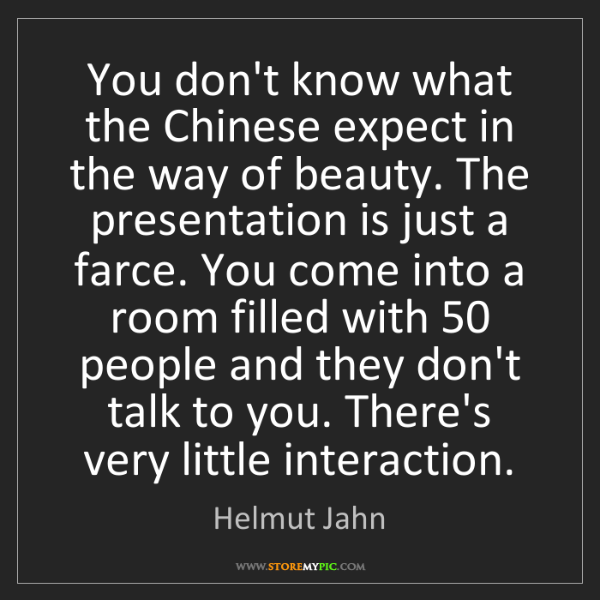 Helmut Jahn: You don't know what the Chinese expect in the way of...