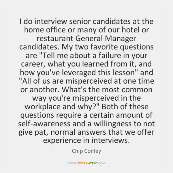 I do interview senior candidates at the home office or many of ...
