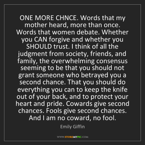 Emily Giffin: ONE MORE CHNCE. Words that my mother heard, more than...