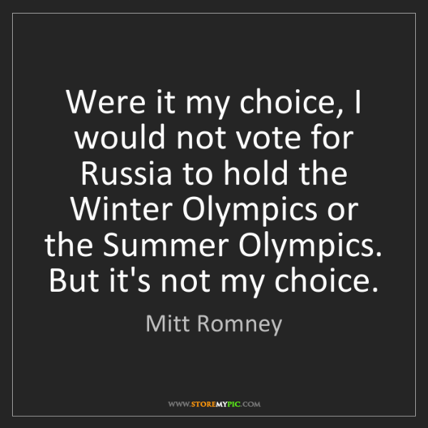 Mitt Romney: Were it my choice, I would not vote for Russia to hold...