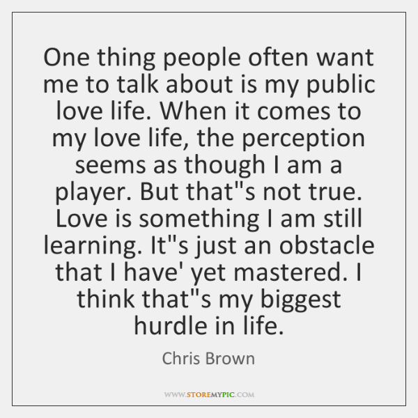 One thing people often want me to talk about is my public ...