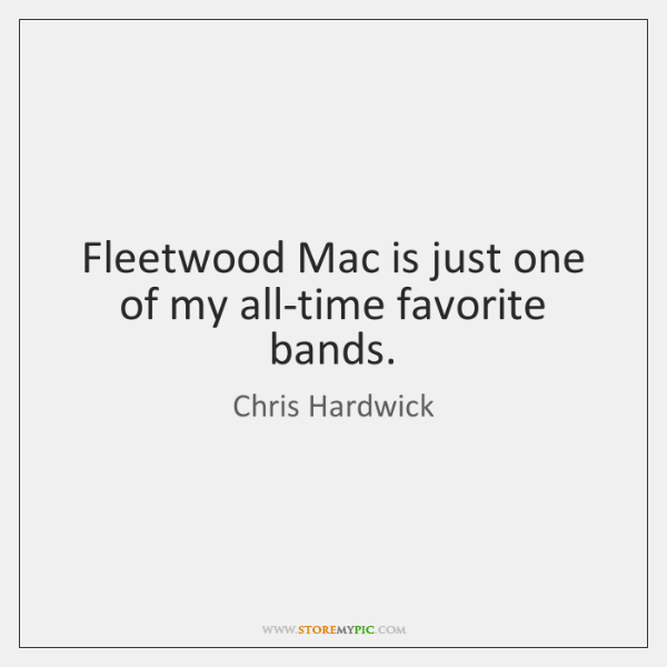 Fleetwood Mac is just one of my all-time favorite bands.