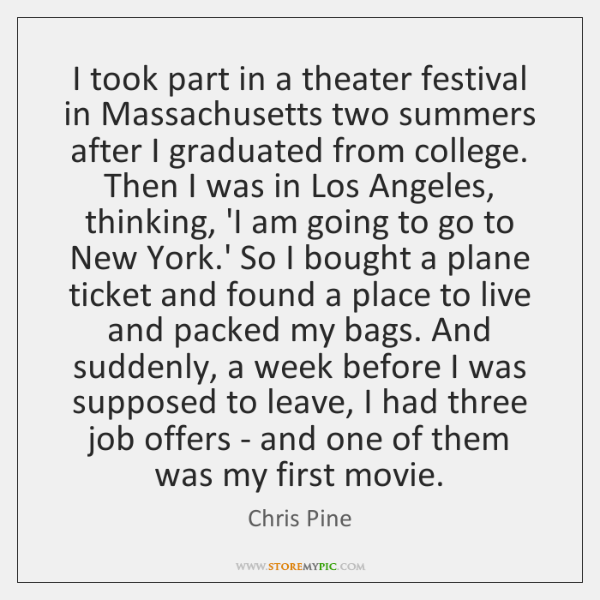 I took part in a theater festival in Massachusetts two summers after ...