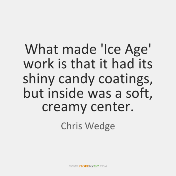 What made 'Ice Age' work is that it had its shiny candy ...