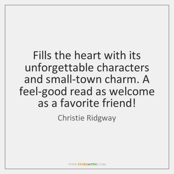 Fills the heart with its unforgettable characters and small-town charm. A feel-good ...