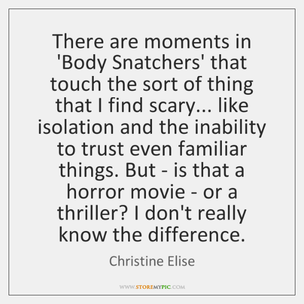 There are moments in 'Body Snatchers' that touch the sort of thing ...