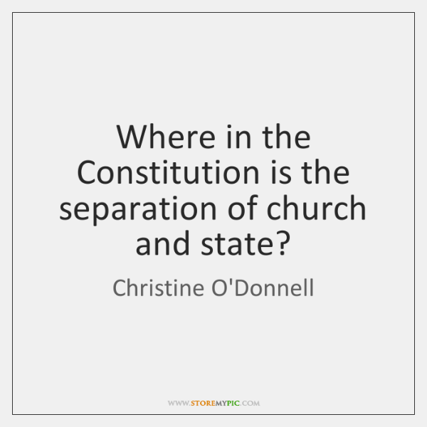 Where in the Constitution is the separation of church and state?