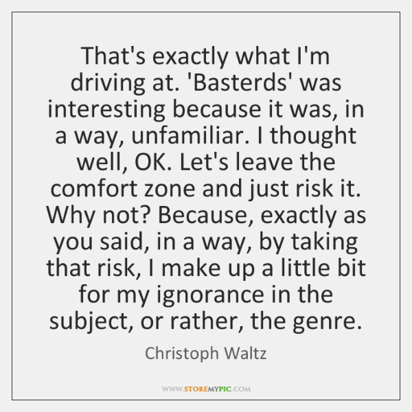 That's exactly what I'm driving at. 'Basterds' was interesting because it was, ...