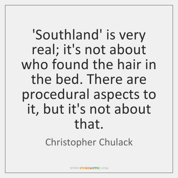 'Southland' is very real; it's not about who found the hair in ...