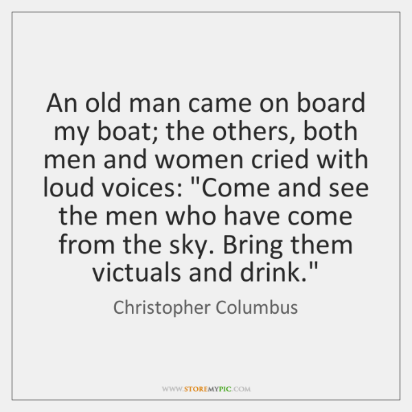 An old man came on board my boat; the others, both men ...