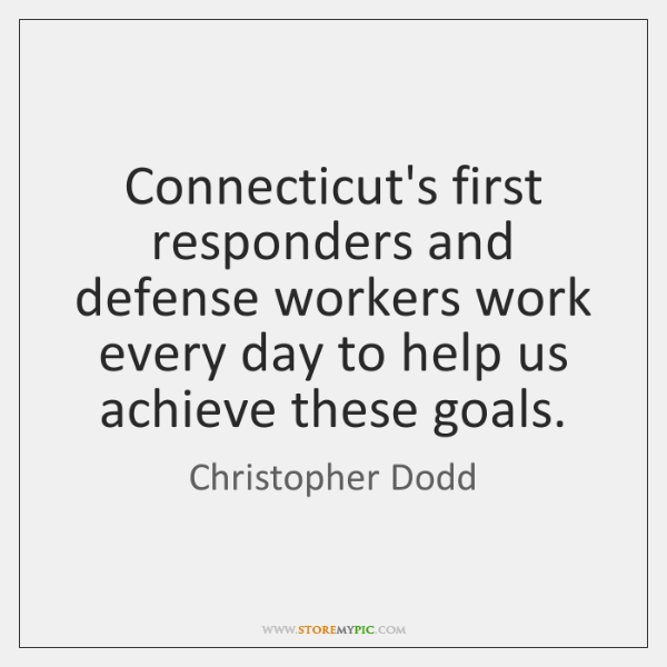 Connecticut's first responders and defense workers work every day to help us ...