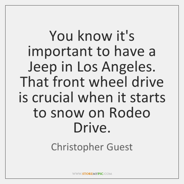 You know it's important to have a Jeep in Los Angeles. That ...