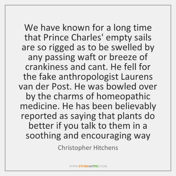 We have known for a long time that Prince Charles' empty sails ...