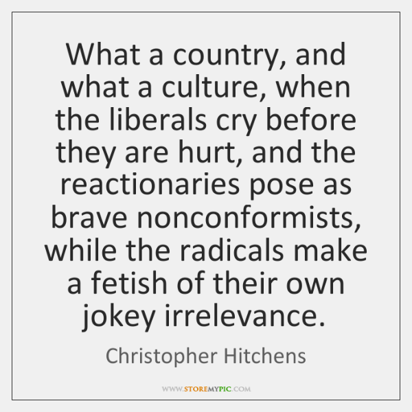 What a country, and what a culture, when the liberals cry before ...