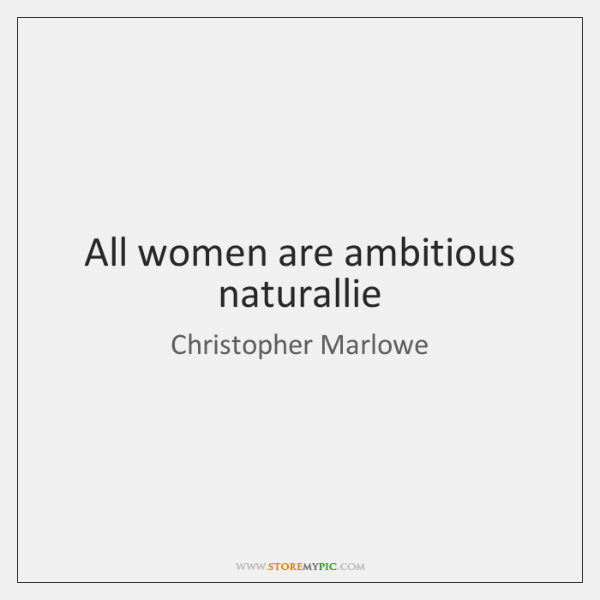 All women are ambitious naturallie