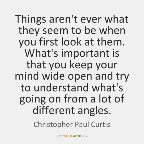 Things aren't ever what they seem to be when you first look ...