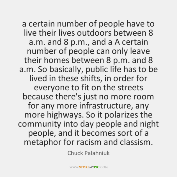 a certain number of people have to live their lives outdoors between 8 ...