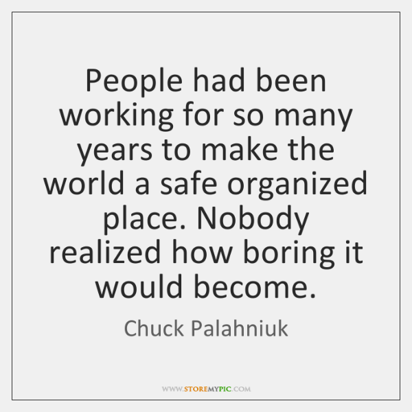 People had been working for so many years to make the world ...