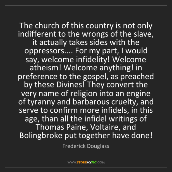 Frederick Douglass: The church of this country is not only indifferent to...