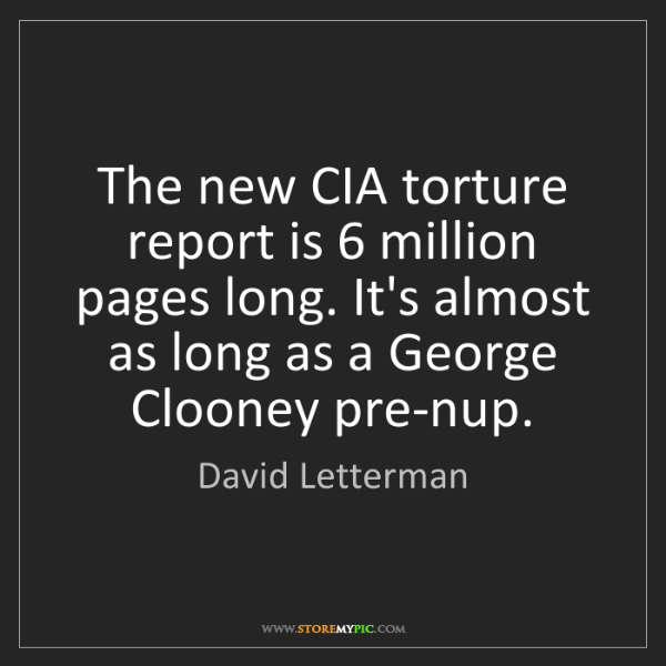 David Letterman: The new CIA torture report is 6 million pages long. It's...