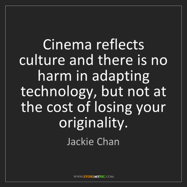 Jackie Chan: Cinema reflects culture and there is no harm in adapting...