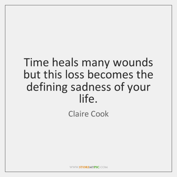 Time heals many wounds but this loss becomes the defining sadness of ...