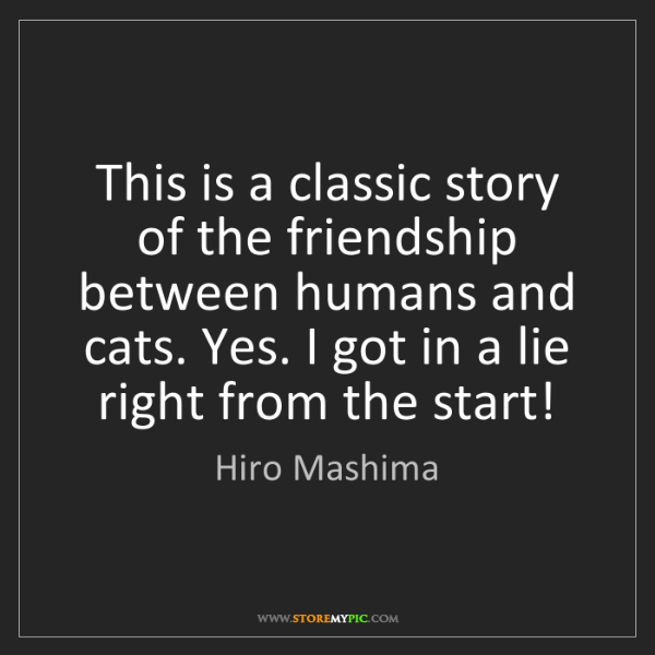 Hiro Mashima: This is a classic story of the friendship between humans...