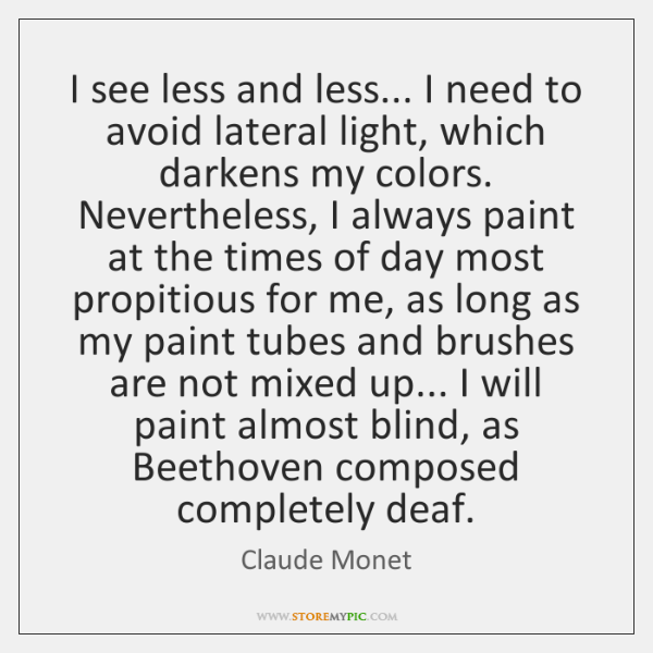I see less and less... I need to avoid lateral light, which ...