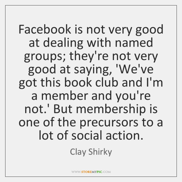 Facebook is not very good at dealing with named groups; they're not ...