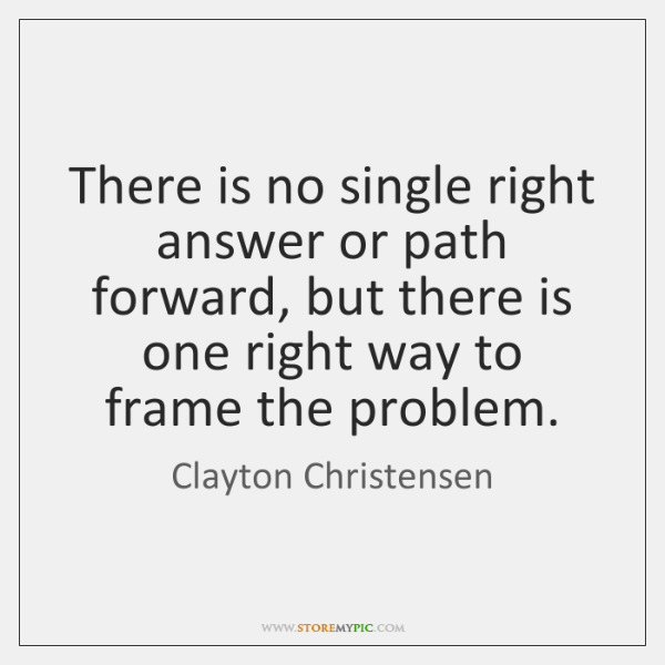 There is no single right answer or path forward, but there is ...
