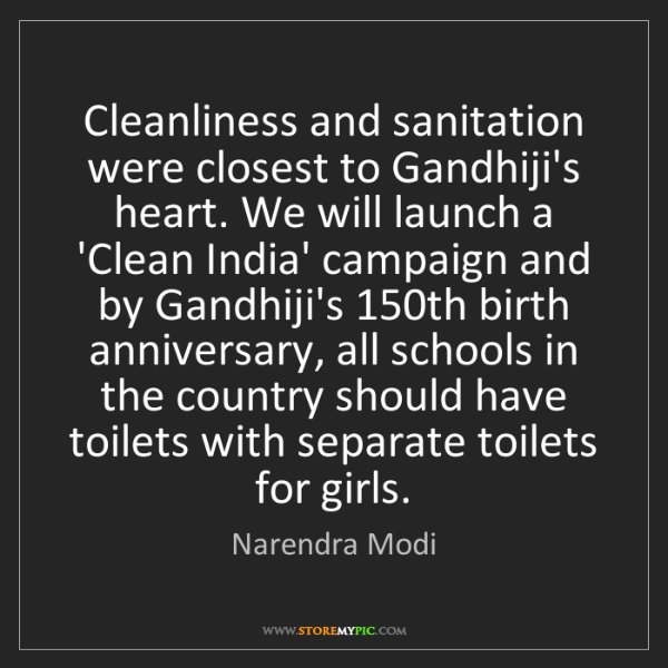 Narendra Modi: Cleanliness and sanitation were closest to Gandhiji's...