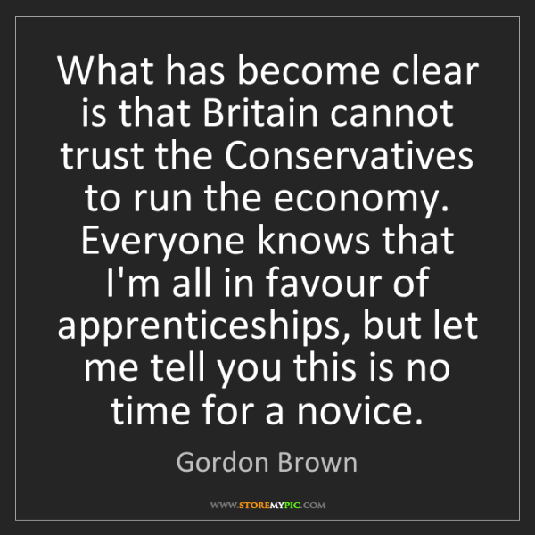 Gordon Brown: What has become clear is that Britain cannot trust the...