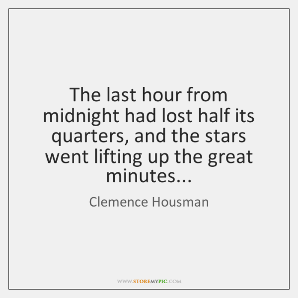 The last hour from midnight had lost half its quarters, and the ...