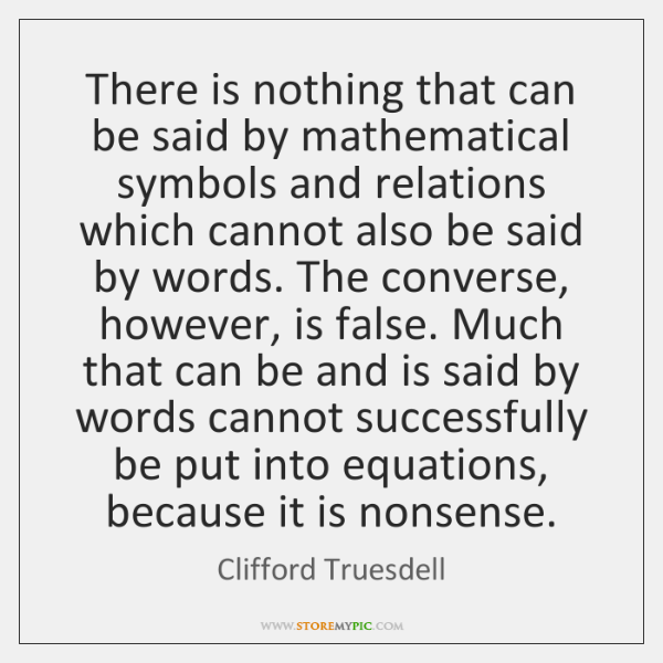 There is nothing that can be said by mathematical symbols and relations ...