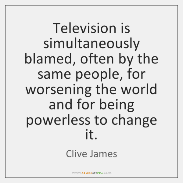 Television is simultaneously blamed, often by the same people, for worsening the ...