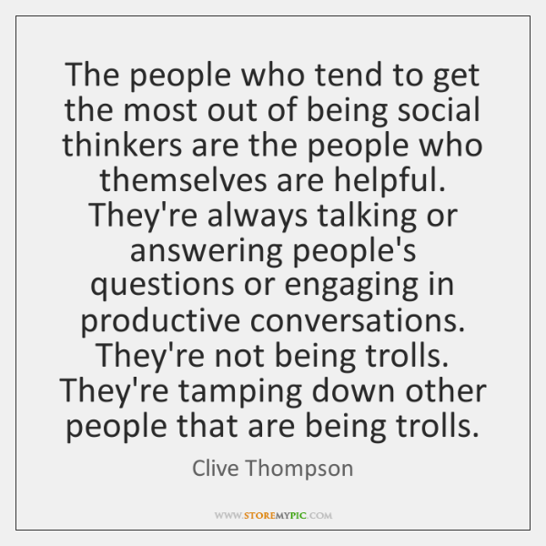 The people who tend to get the most out of being social ...