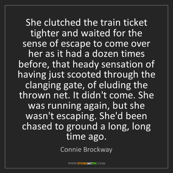 Connie Brockway: She clutched the train ticket tighter and waited for...