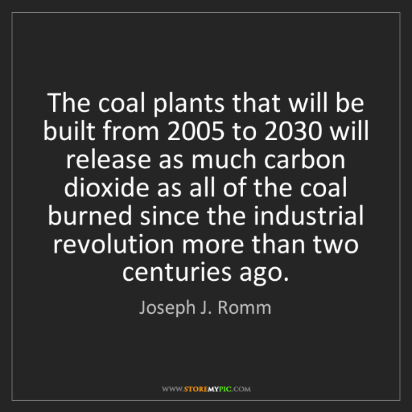 Joseph J. Romm: The coal plants that will be built from 2005 to 2030...